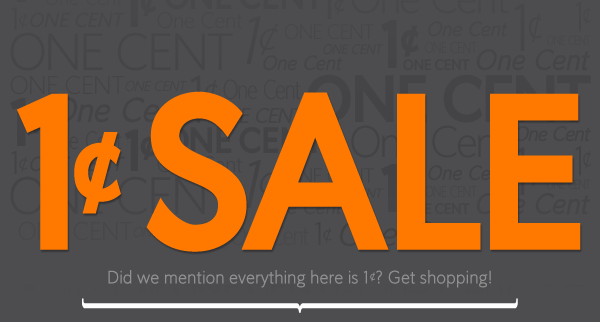 1¢ SALE | Did we mention everything here is 1¢? Get shopping!