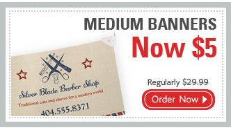 MEDIUM BANNERS Now $5 Regularly $29.99 Order Now