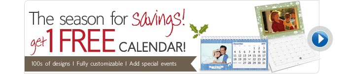The season for savings! Get 1 FREE Calendar!