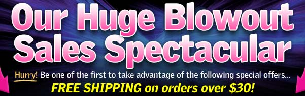 Welcome to Our Huge Blowout Sales Spectacular!